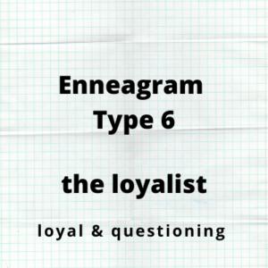 Enneagram Type 6